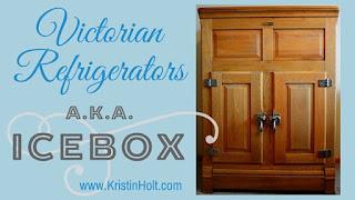 Kristin Holt | Victorian Refrigerators, a.k.a. Ice Box