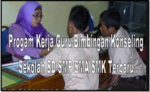 Progam Kerja Guru Bimbingan Konseling Sekolah SD SMP SMA SMK Terbaru