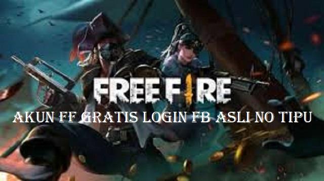 Akun FF Gratis Login FB Asli No Tipu