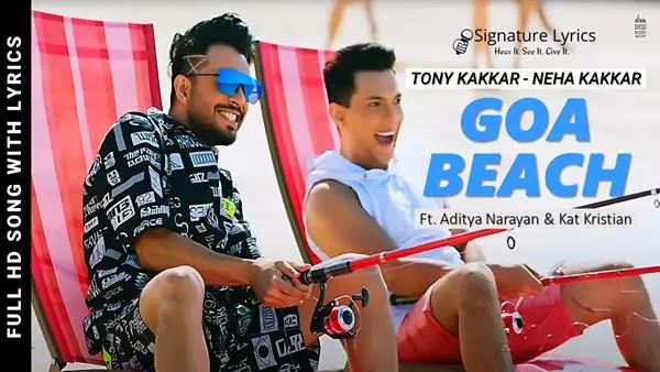 Goa Beach Lyrics - Tony Kakkar & Neha Kakkar - Ft. Aditya Narayan & Kat Kristian
