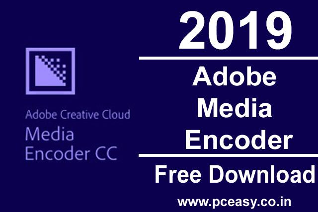 Free Media Encoder   Adobe Media Encoder Download 2019 for Windows 10, 8, 7