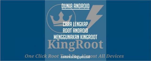 Cara Lengkap Root Android Menggunakan KingRoot