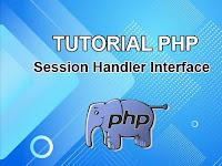 Tutorial PHP : Menggunakan Session Handler