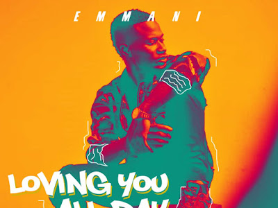 DOWNLOAD MP3: Emmani - Loving You All Day