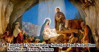 Tanggal 25 Desember Sebagai Hari Natal Dan Kelahiran Yesus Kristus