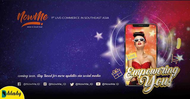 NOWME Live Commerce Pertama dan Terpercaya di Asia Tenggara