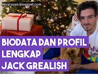 Biodata dan Profil Jack Grealish Lengkap