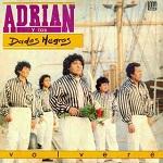 Adrián y los Dados Negros Volveré 1988 Disco Completo