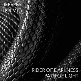 IN REVIEW: Jeffrey Holmes - RIDER OF DARKNESS, PATH OF LIGHT (MicroFest Records M•F 15)