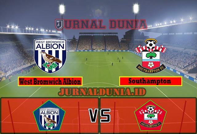 Prediksi West Bromwich Albion vs Southampton, Selasa 13 April 2021 Pukul 00.00 WIB