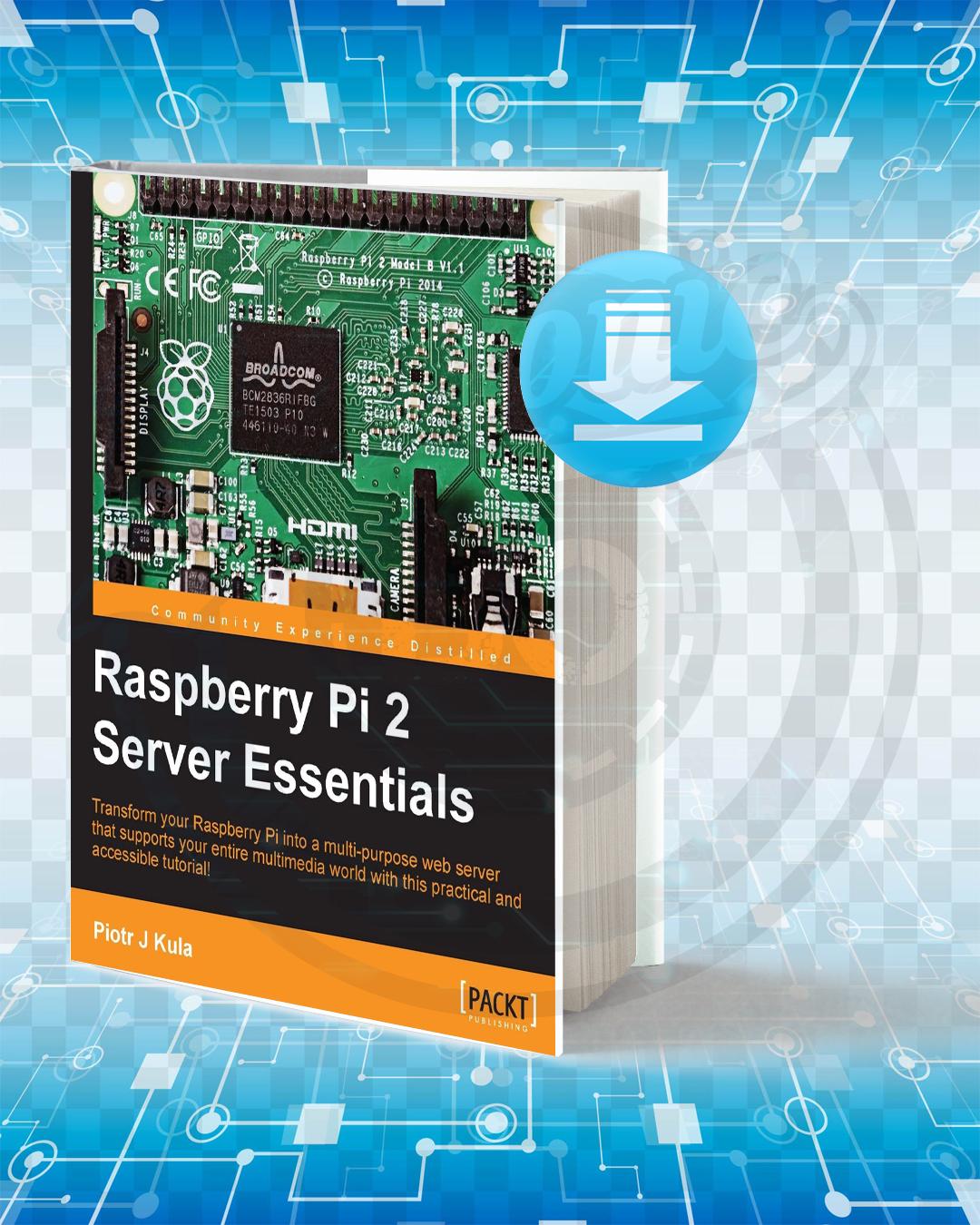 Free Book Raspberry Pi 2 Server Essentials pdf.