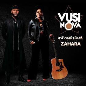 Download mp3 descarregar Vusi Nova & Zahara - Usezondibona (Brown Stereo Remix) 2018 afro house