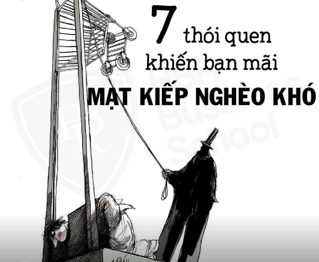 7 THÓI QUEN KHIẾN BẠN CÓ THỂ MẠT KIẾP NGHÈO KHÓ