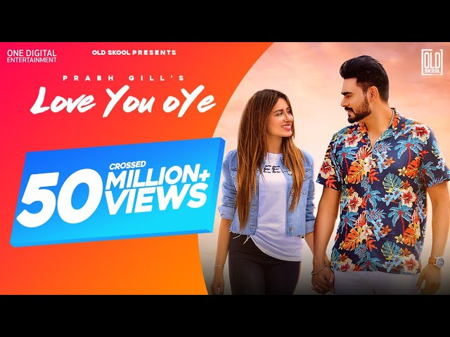 Love You Oye Lyrics  - Prabh Gill ft Sweetaj Brar Ft Desi Routz   in Panjabi
