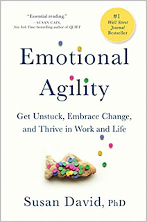 Emotional Agility: by Susan David Get Unstuck, Embrace Change, and Thrive in Work and Life