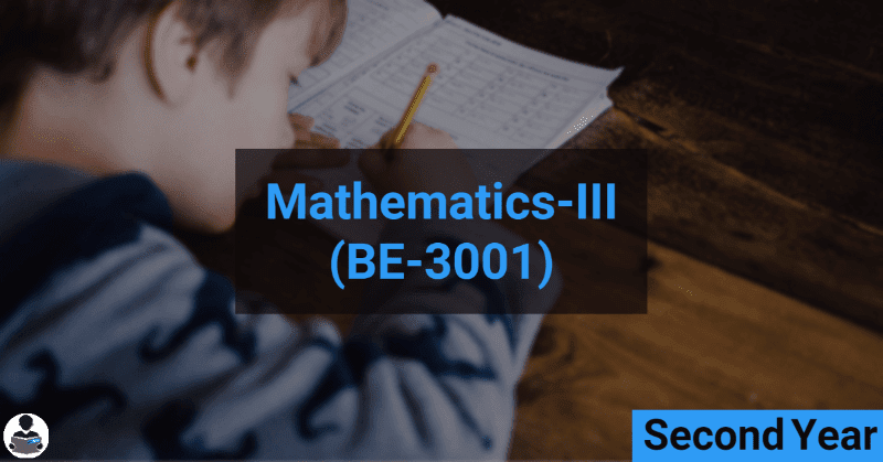 Mathematics III (BE-3001)  - CS,IT,EC RGPV notes CBGS Bachelor of engineering