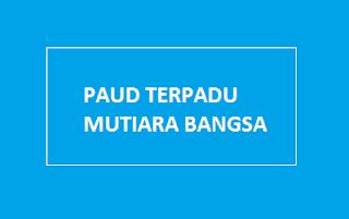 PAUD TERPADU MUTIARA BANGSA