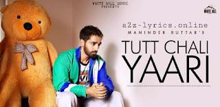 टूट चली यारी Tutt Chali Yaari Lyrics in Hindi - Maninder Buttar