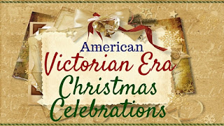 Kristin Holt | American Victorian Era Christmas Celebrations