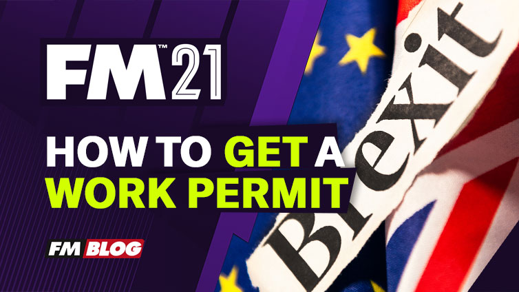 Work permit in Football Manager 2021 Brexit