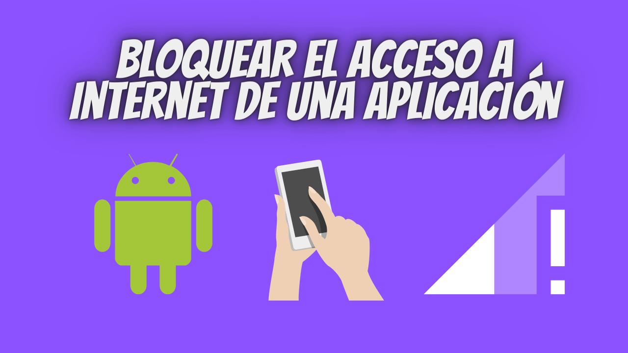 Bloquear el acceso a Internet de una aplicación
