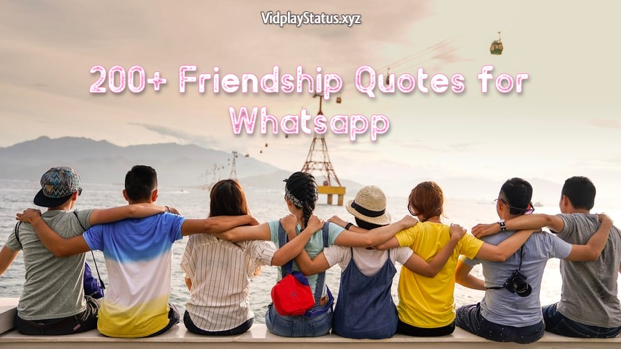 200+ Whatsapp Status For Friends and Friendship Quotes With Images