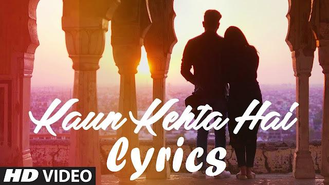 Kaun Kehta Hai Lyrics - Azhar Mewan | TheLyrics House