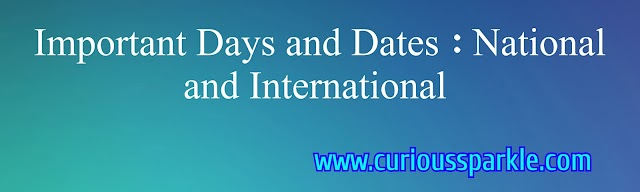 Important Days and Dates : National and International