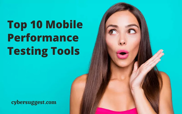 Top 10 Mobile Performance Testing Tools in 2021