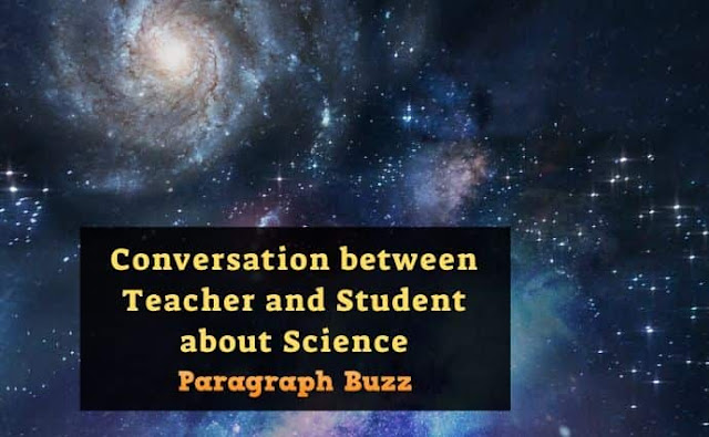 Conversation between Teacher and Student about Science