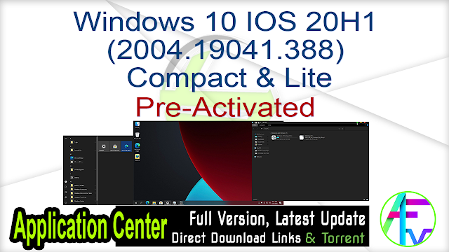 Windows 10 IOS 20H1 (2004.19041.388) Compact & Lite Pre-Activated