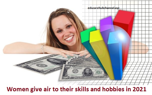 Women give air to their skills and hobbies in 2021