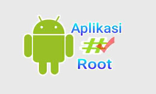 Aplikasi Root Android Terbaik Lengkap, Mudah Serta Cepat