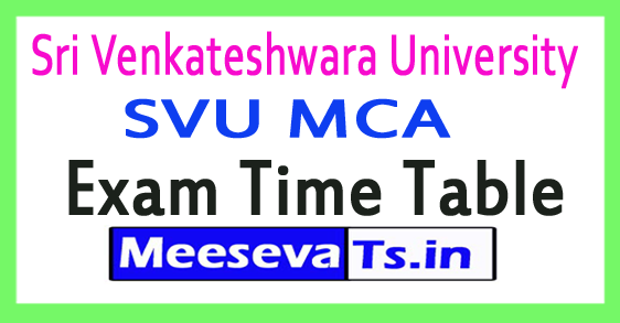 Sri Venkateshwara University SVU MCA Exam Time Table 2017
