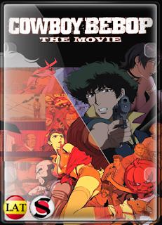 Cowboy Bebop, la Película: Llamando a las Puertas del Cielo (2001) HD 720P LATINO/JAPONES