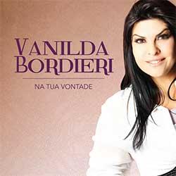 Baixar CD Gospel Na Tua Vontade - Vanilda Bordieri