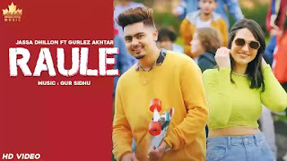 Checkout New Song Raule lyrics penned and sung by Jassa Dhillon ft Gurlez akhtar