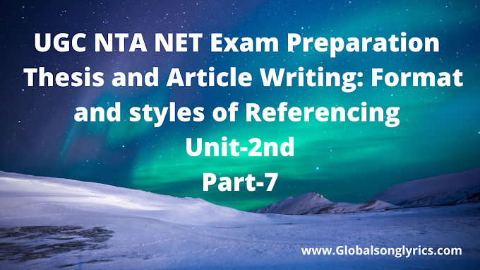 UGC NTA NET Exam Preparation | Thesis and Article Writing: Format and styles of Referencing | Unit-2nd | Part- 7 |