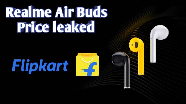 Realme Buds Air price leaked on Flipkart before launch.