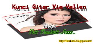 Download Kunci Gitar Via Vallen – Polisi ( Tak Tembak jossss)