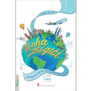 Từ Nhà Ra Thế Giới - Những Bước Chân Đầu Tiên Của Một Công Dân Toàn Cầu ebook PDF EPUB AWZ3 PRC MOBI