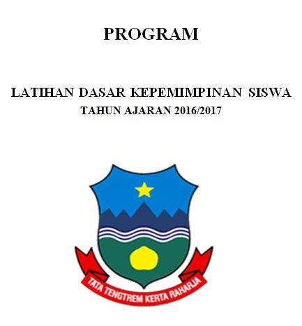 Contoh Program Latihan Dasar Kepemimpinan Siswa (LDKS) Tingkat SMP Tahun Ajaran 2016-2017 Format Microsoft Word