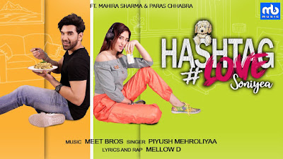 Presenting latest Punjabi Song Hashtag Love lyrics penned by Mellow D. Hashtag love song is sung by Meet Bros ft Mahira Sharma & Paras Chhabra