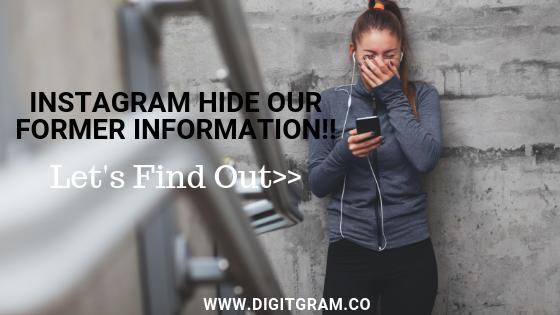Instagram save the former profile information in user profile.