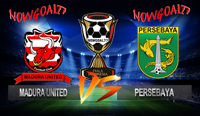 Prediksi Madura United VS Persebaya 27 Juni 2019