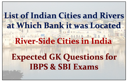 List of Indian Cities and Rivers at which Banks it was Located