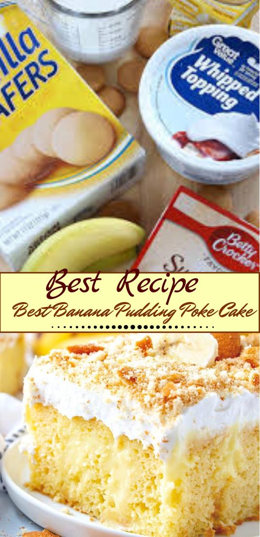 Best Banana Pudding Poke Cake #desserts #cakerecipe #chocolate #fingerfood #easy