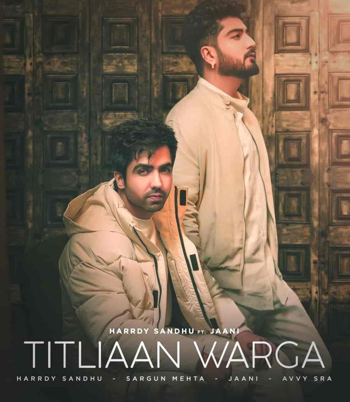 Titliaan Warga Punjabi Song Image Features Harrdy Sandhu, Jaani And Sargun Mehta
