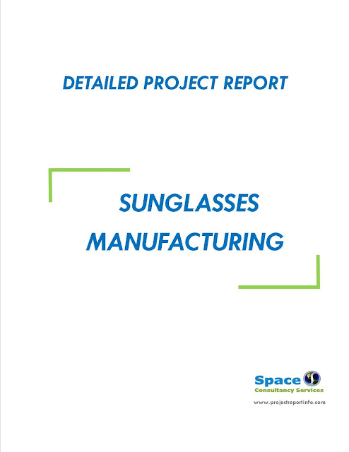 Project Report on Sunglasses Manufacturing