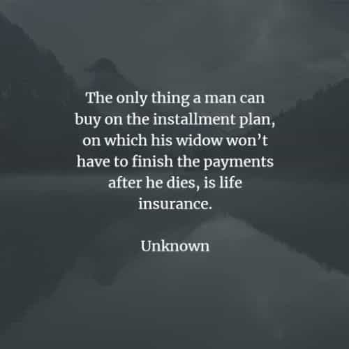 Life insurance quotes and sayings to make you smile